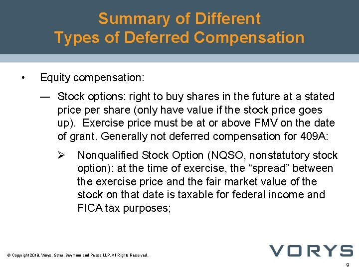 Summary of Different Types of Deferred Compensation • Equity compensation: ― Stock options: right