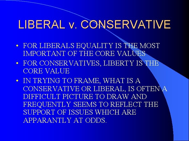 LIBERAL v. CONSERVATIVE • FOR LIBERALS EQUALITY IS THE MOST IMPORTANT OF THE CORE