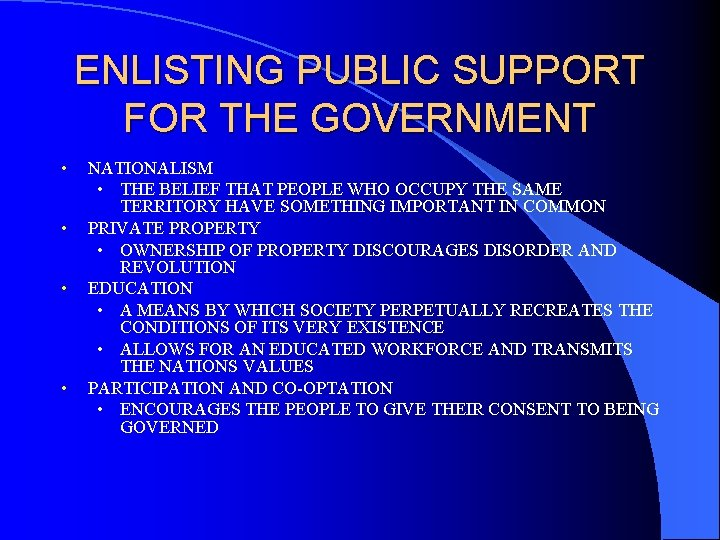 ENLISTING PUBLIC SUPPORT FOR THE GOVERNMENT • • NATIONALISM • THE BELIEF THAT PEOPLE