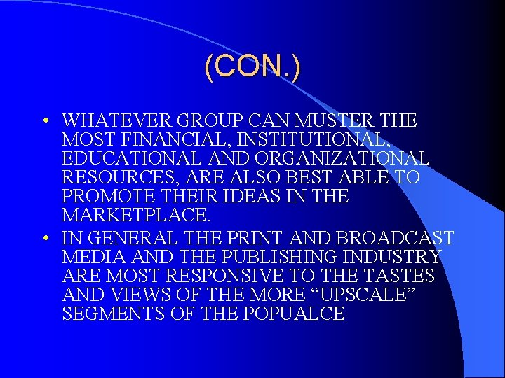 (CON. ) • WHATEVER GROUP CAN MUSTER THE MOST FINANCIAL, INSTITUTIONAL, EDUCATIONAL AND ORGANIZATIONAL