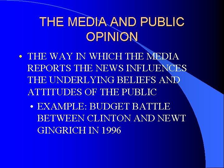 THE MEDIA AND PUBLIC OPINION • THE WAY IN WHICH THE MEDIA REPORTS THE
