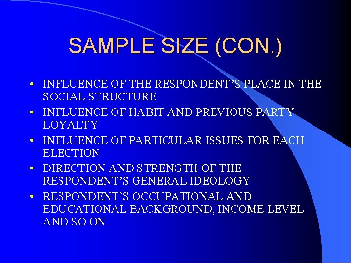 SAMPLE SIZE (CON. ) • INFLUENCE OF THE RESPONDENT'S PLACE IN THE SOCIAL STRUCTURE