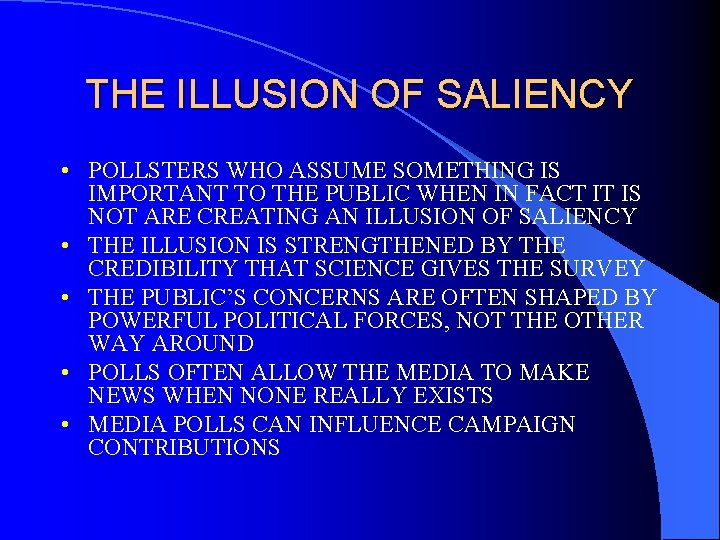 THE ILLUSION OF SALIENCY • POLLSTERS WHO ASSUME SOMETHING IS IMPORTANT TO THE PUBLIC