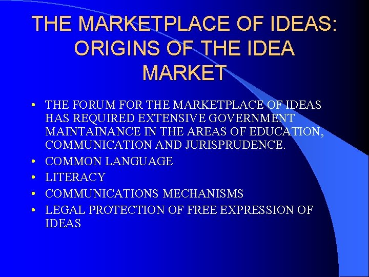 THE MARKETPLACE OF IDEAS: ORIGINS OF THE IDEA MARKET • THE FORUM FOR THE