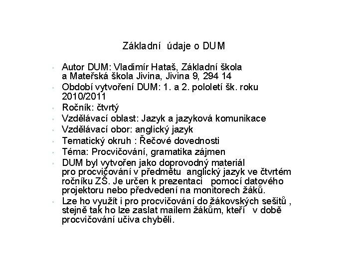 Základní údaje o DUM • • • Autor DUM: Vladimír Hataš, Základní škola