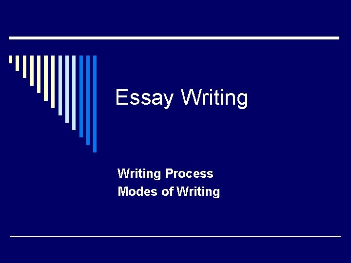 Essay Writing Process Modes of Writing
