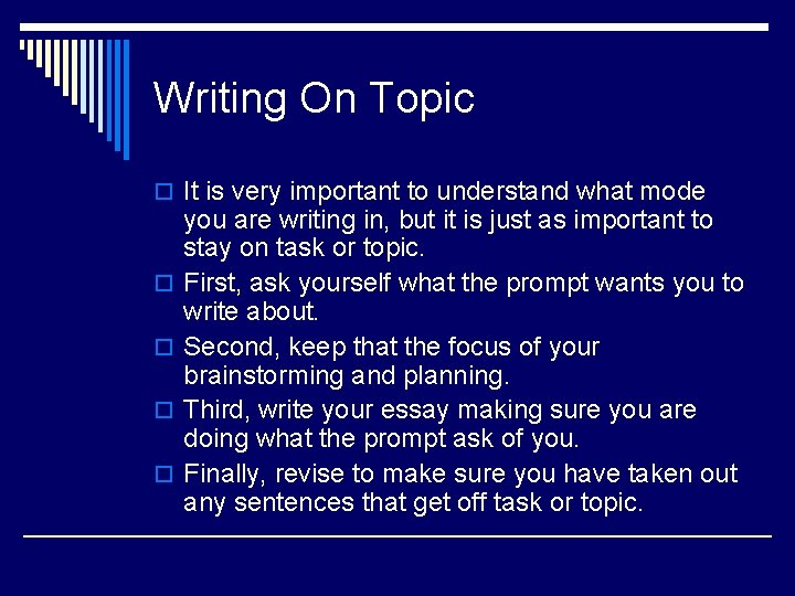 Writing On Topic o It is very important to understand what mode o o