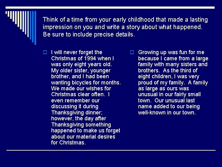Think of a time from your early childhood that made a lasting impression on