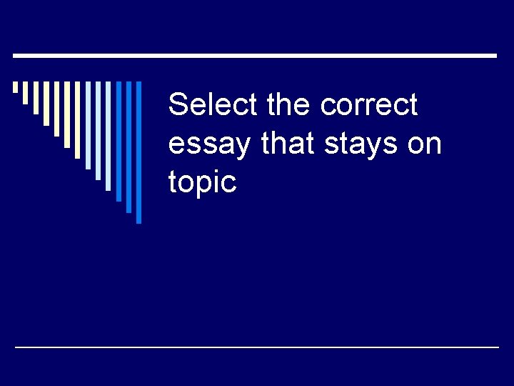 Select the correct essay that stays on topic