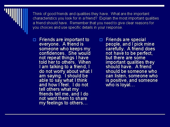 Think of good friends and qualities they have. What are the important characteristics you