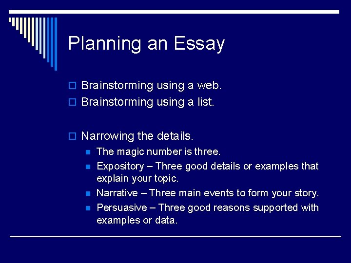 Planning an Essay o Brainstorming using a web. o Brainstorming using a list. o