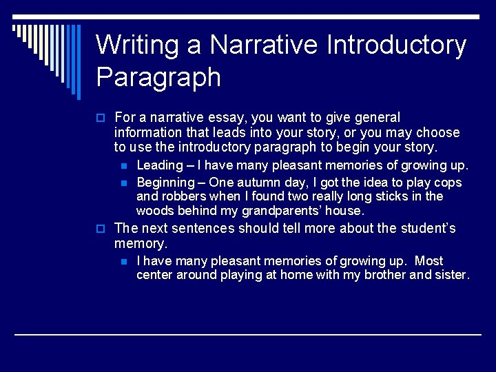 Writing a Narrative Introductory Paragraph o For a narrative essay, you want to give