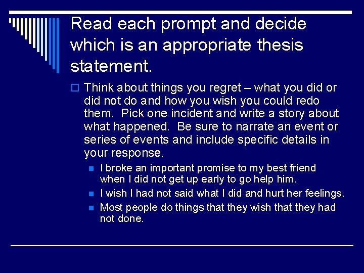 Read each prompt and decide which is an appropriate thesis statement. o Think about