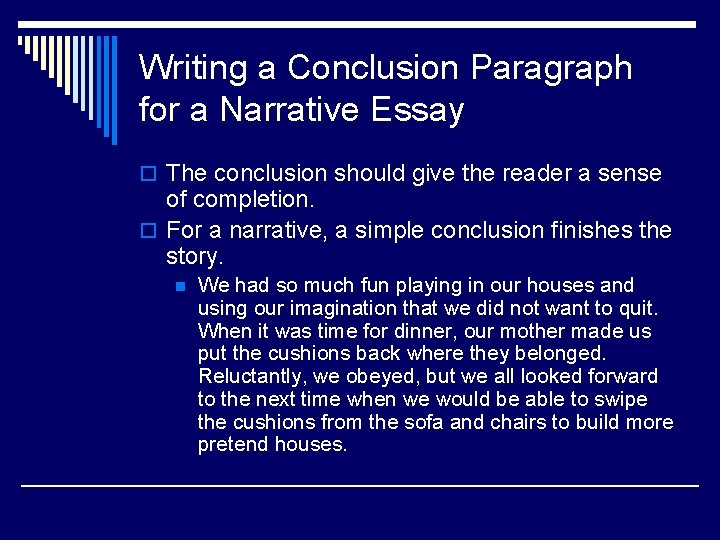 Writing a Conclusion Paragraph for a Narrative Essay o The conclusion should give the