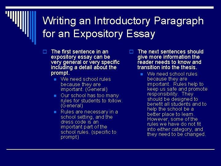 Writing an Introductory Paragraph for an Expository Essay o The first sentence in an
