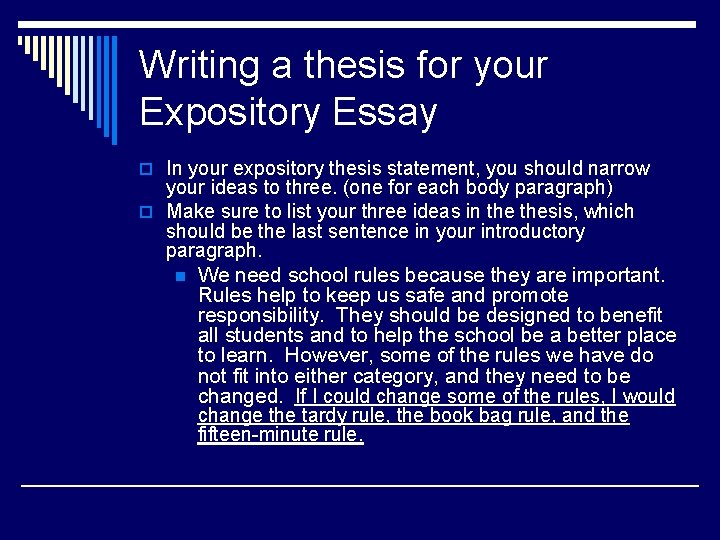 Writing a thesis for your Expository Essay o In your expository thesis statement, you