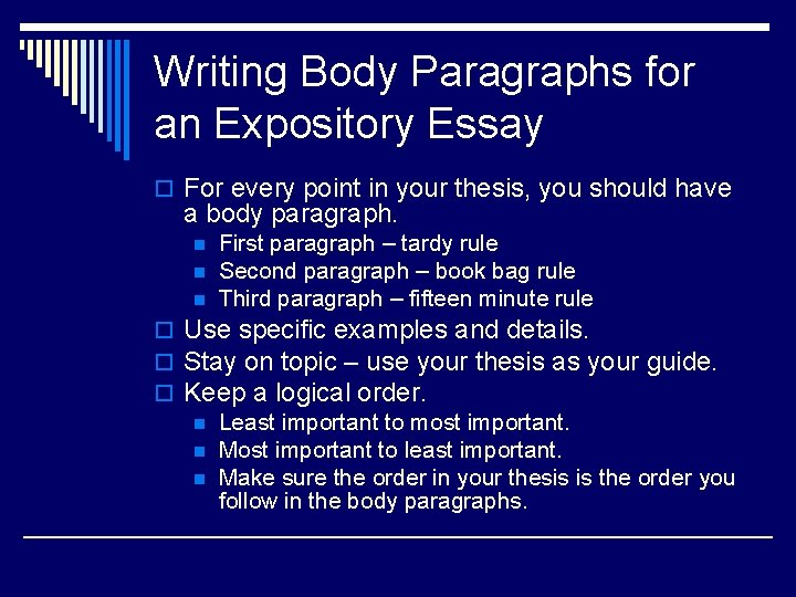 Writing Body Paragraphs for an Expository Essay o For every point in your thesis,