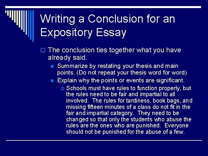 Writing a Conclusion for an Expository Essay o The conclusion ties together what you