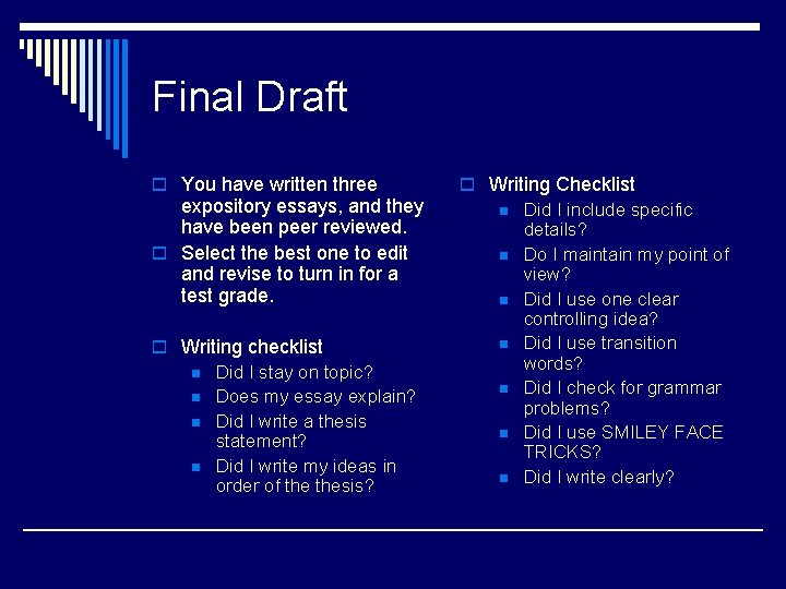 Final Draft o You have written three expository essays, and they have been peer