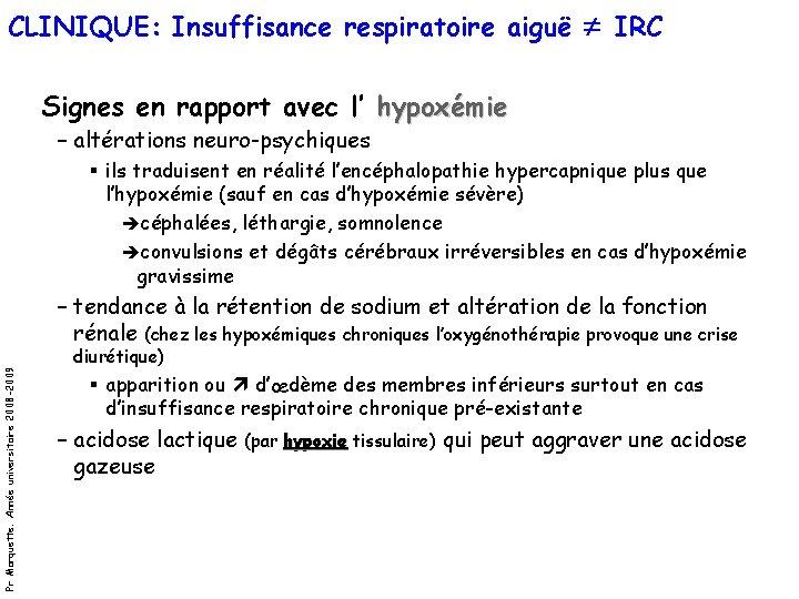 CLINIQUE: Insuffisance respiratoire aiguë IRC Signes en rapport avec l' hypoxémie – altérations neuro-psychiques