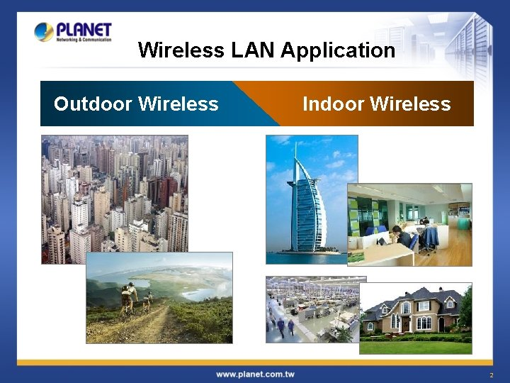 Wireless LAN Application Outdoor Wireless Indoor Wireless 2