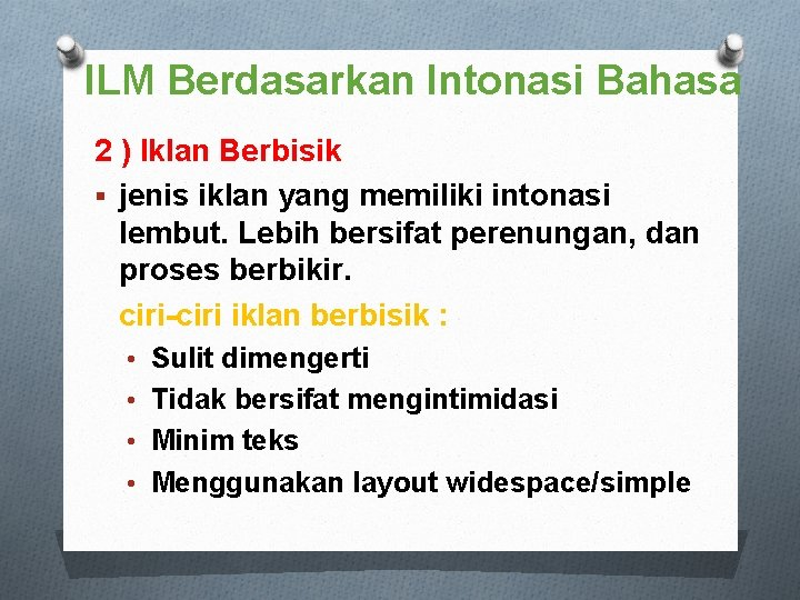 ILM Berdasarkan Intonasi Bahasa 2 ) Iklan Berbisik § jenis iklan yang memiliki intonasi