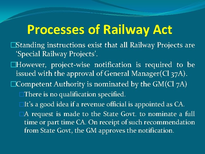 Processes of Railway Act �Standing instructions exist that all Railway Projects are 'Special Railway