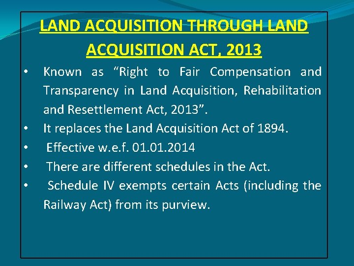 """LAND ACQUISITION THROUGH LAND ACQUISITION ACT, 2013 • • • Known as """"Right to"""