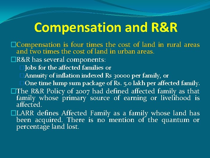Compensation and R&R �Compensation is four times the cost of land in rural areas
