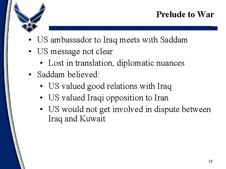 Prelude to War • US ambassador to Iraq meets with Saddam • US message