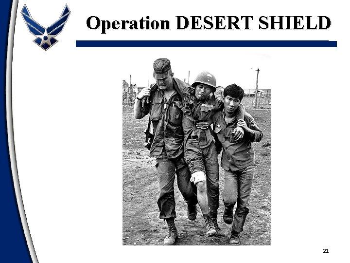 Operation DESERT SHIELD 21