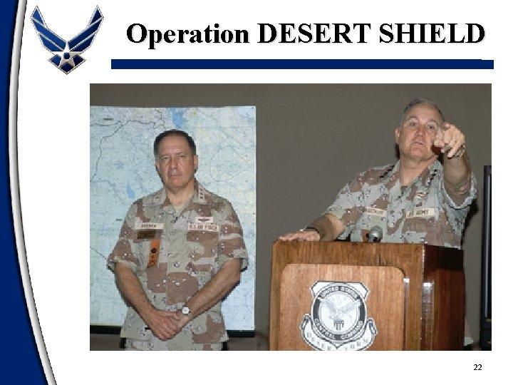 Operation DESERT SHIELD 22