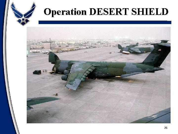 Operation DESERT SHIELD 25