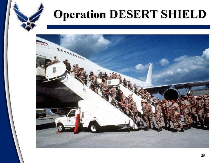 Operation DESERT SHIELD 26