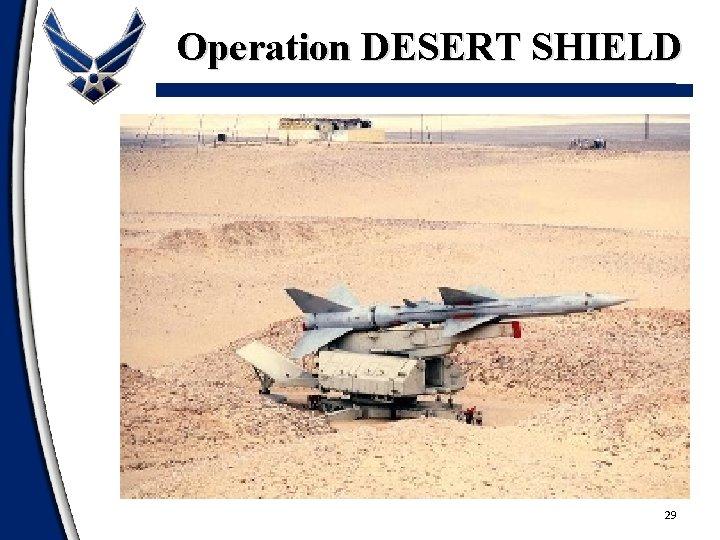 Operation DESERT SHIELD 29