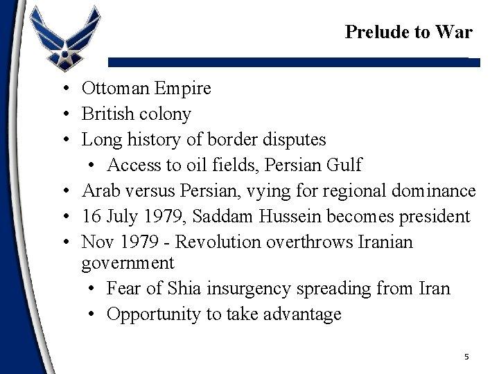 Prelude to War • Ottoman Empire • British colony • Long history of border