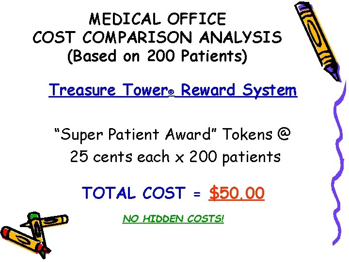 """MEDICAL OFFICE COST COMPARISON ANALYSIS (Based on 200 Patients) Treasure Tower® Reward System """"Super"""