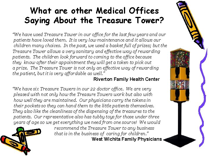 """What are other Medical Offices Saying About the Treasure Tower? """"We have used Treasure"""