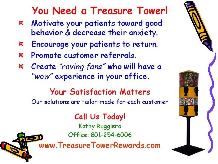 You Need a Treasure Tower! ¤ Motivate your patients toward good behavior & decrease