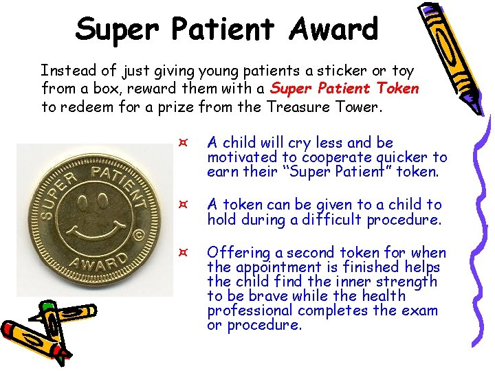 Super Patient Award Instead of just giving young patients a sticker or toy from