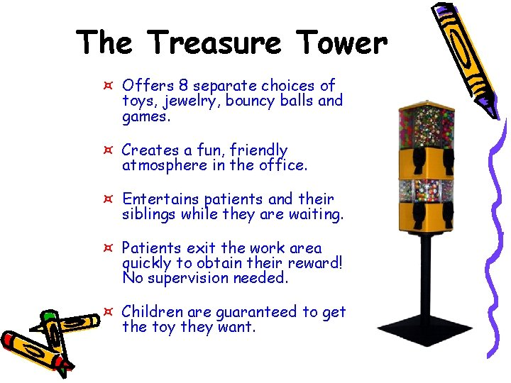 The Treasure Tower ¤ Offers 8 separate choices of toys, jewelry, bouncy balls and