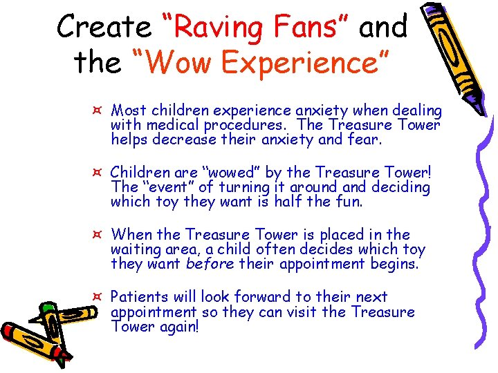 """Create """"Raving Fans"""" and the """"Wow Experience"""" ¤ Most children experience anxiety when dealing"""