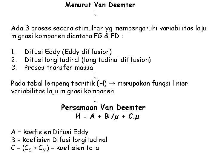 Menurut Van Deemter ↓ Ada 3 proses secara stimultan yg mempengaruhi variabilitas laju migrasi
