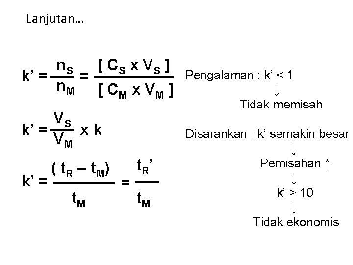 Lanjutan… n. S [ CS x V S ] k' = = n. M