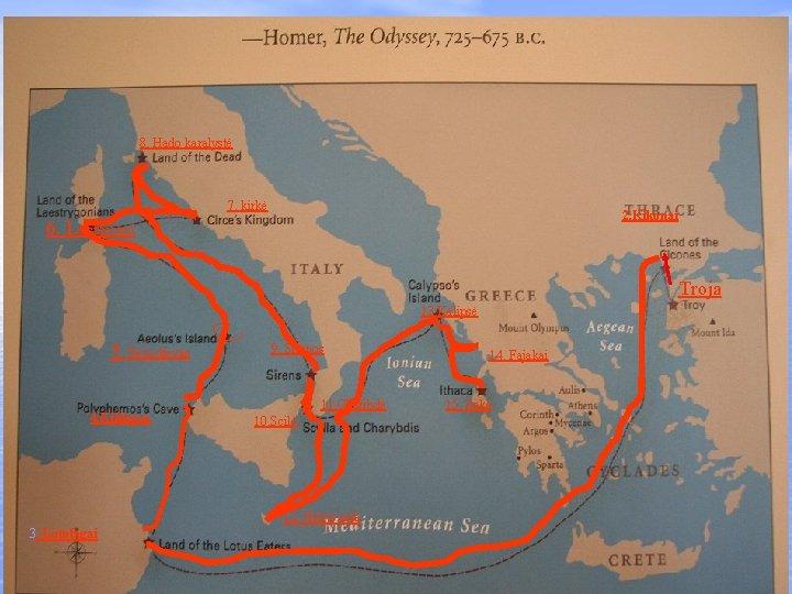 8. Hado karalystė 7. kirkė 2. Kikonai 6. Laistrigonai Troja 13. Kalipsė 5. Vėjų