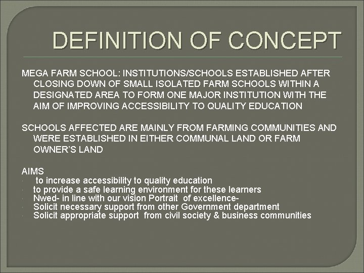 DEFINITION OF CONCEPT MEGA FARM SCHOOL: INSTITUTIONS/SCHOOLS ESTABLISHED AFTER CLOSING DOWN OF SMALL ISOLATED