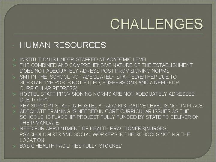 CHALLENGES Ø Ø Ø Ø HUMAN RESOURCES INSTITUTION IS UNDER-STAFFED AT ACADEMIC LEVEL THE