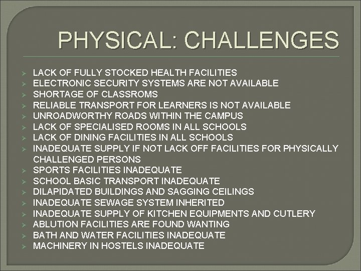 PHYSICAL: CHALLENGES Ø Ø Ø Ø LACK OF FULLY STOCKED HEALTH FACILITIES ELECTRONIC SECURITY