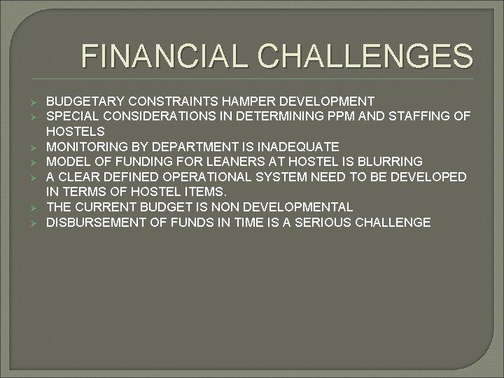 FINANCIAL CHALLENGES Ø Ø Ø Ø BUDGETARY CONSTRAINTS HAMPER DEVELOPMENT SPECIAL CONSIDERATIONS IN DETERMINING