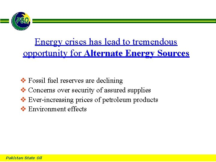 B Energy crises has lead to tremendous opportunity for Alternate Energy Sources v Fossil